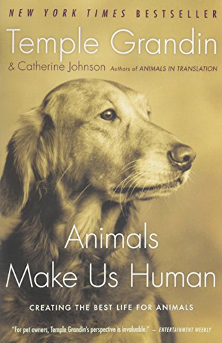 9781615232888: Animals Make Us Human: Creating the Best Life for Animals Grandin, Temple ( Author ) Jan-01-2010 Paperback