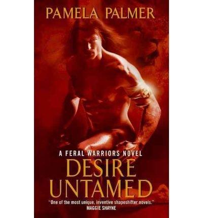 9781615233083: Desire Untamed (Feral Warriors, 1)