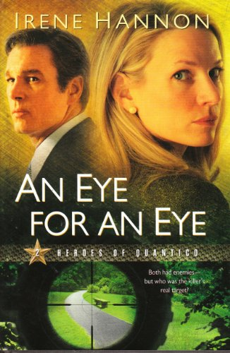 An Eye for an Eye (Heroes of Quantico, Book 2): Hannon, Irene