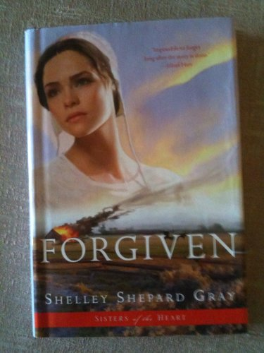 9781615234400: Forgiven (Sisters of the Heart, Book 3)