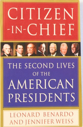 9781615234509: Citizen-in-Chief: The Second Lives of the American Presidents