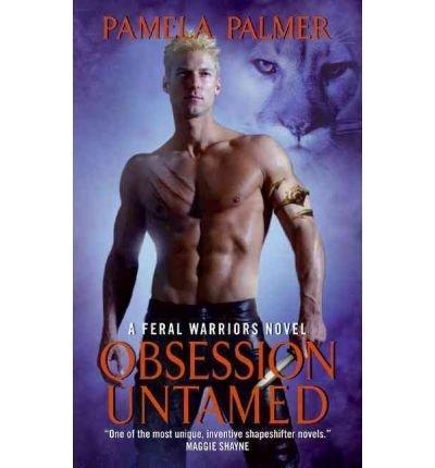 9781615235087: Obsession Untamed ( Feral Warriors Novel)