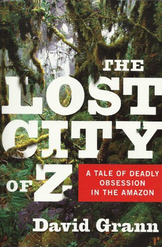 9781615235155: The Lost City of Z: A Tale of Deadly Obsession in the Amazon [Paperback] by
