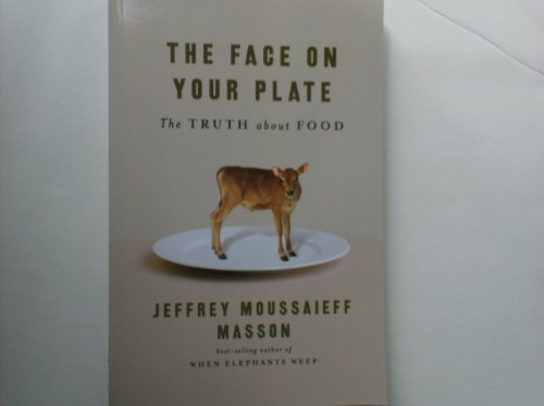 9781615235193: The Face on Your Plate, the Truth About Food