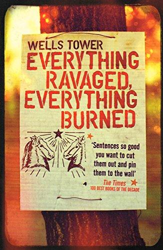 9781615235773: Everything Ravaged, Everything Burned: Stories