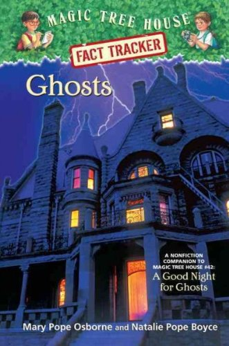 9781615236060: Magic Tree House Fact Tracker #20: Ghosts: A Nonfiction Companion to Magic Tree House #42: A Good Night for Ghosts