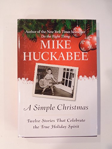 9781615236749: Mike Huckabee A Simple Christmas Twelve Stories That Celebrate The True Holiday Spirit Large Print 2009
