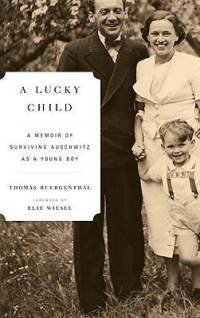 9781615237203: A Lucky Child, a Memoir Of Surviving Auschwitz As a Young Boy.