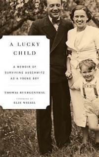 9781615237203: A Lucky Child, a Memoir Of Surviving Auschwitz As a Young Boy.