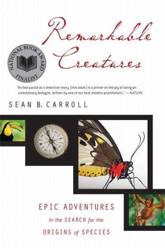 Remarkable Creatures: Epic Adventures in the Search: Carroll, Dr. Sean