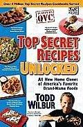 Top Secret Recipes Unlocked (All New Home: Todd Wilbur