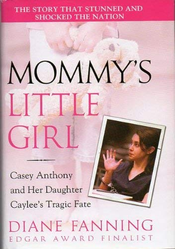 9781615238774: Mommy's Little Girl: Casey Anthony and Her Daughter Caylee's Tragic Fate (Large Print)