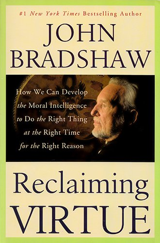 9781615239146: Reclaiming Virtue How We Can Develop the Moral Intelligence to Do the Right Thing at the Right Time for the Right Reason