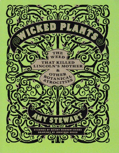 9781615239153: Wicked Plants: The Weed That Killed Lincoln's Mother & Other Botanical Atrocities