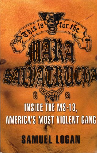 9781615239238: This Is for the Mara Salvatrucha: Inside the MS-13, America's Most Violent Gang