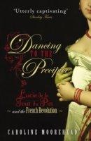 9781615239627: Dancing to the Precipice: The Life of Lucie de la Tour du Pin, Eyewitness to an Era