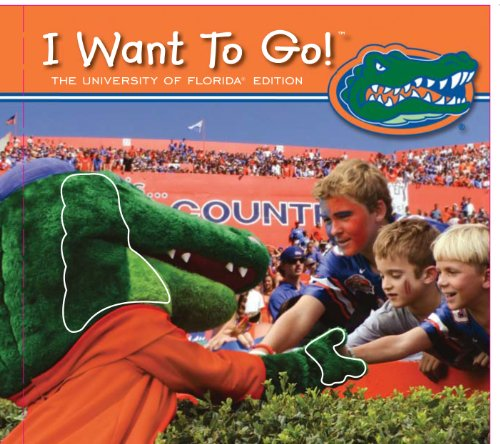 9781615240883: I Want to Go!: University of Florida