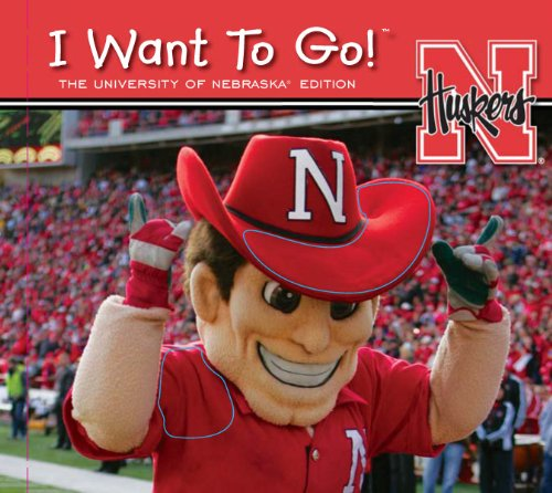 9781615240906: I Want to Go!: University of Nebraska
