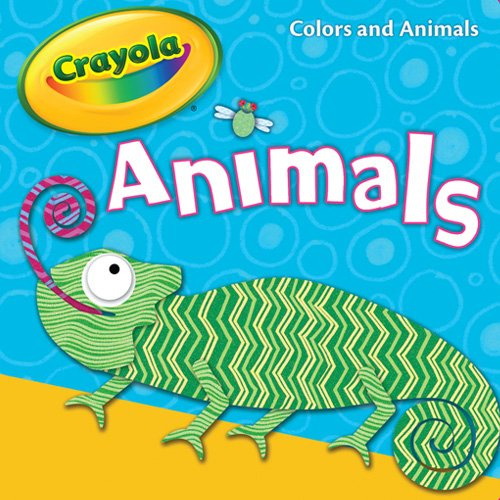 Crayola Animals Board Book (Crayola Colors and Animals) (9781615242863) by Piggy Toes Press