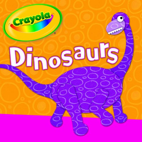 Dinosaurs: Guess the Dinosaur (Crayola (Piggy Toes Press)) (9781615242870) by Piggy Toes Press