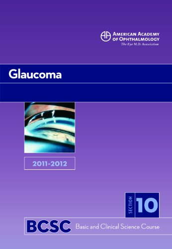 2011-2012 Basic and Clinical Science Course, Section 10: Glaucoma: George A. Cioffi MD