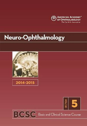 9781615255597: 2014-2015 Basic and Clinical Science Course (BCSC): Section 5: Neuro-Ophthalmology