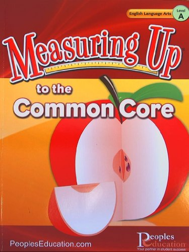 Measuring Up to the Common Core, English Language Arts, Level A