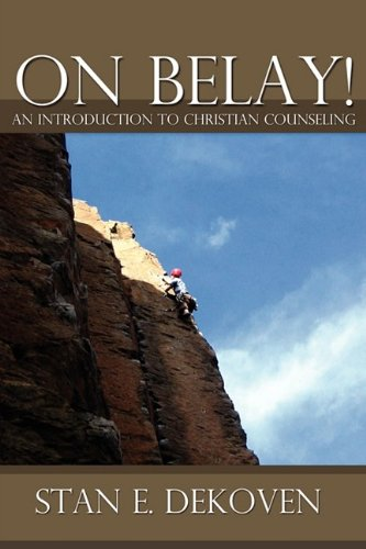 On Belay! An Introduction to Christian Counseling: DeKoven, Stan