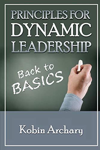 9781615291526: Principles For Dynamic Leadership