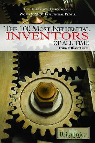 9781615300037: The 100 Most Influential Inventors of All Time (The Britannica Guide to the World's Most Influential People)