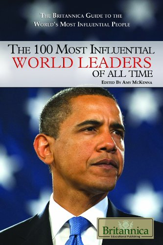 9781615300150: The 100 Most Influential World Leaders of All Time (The Britannica Guide to the World's Most Influential People)