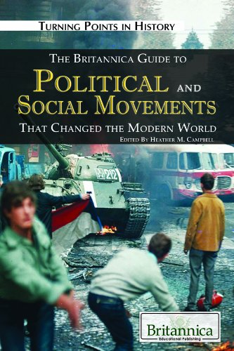 The Britannica Guide to Political and Social Movements That Changed Modern World: Heather M. ...
