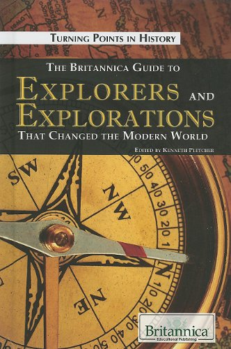 Explorers and Explorations that changed the Modern World: Kenneth Pletcher