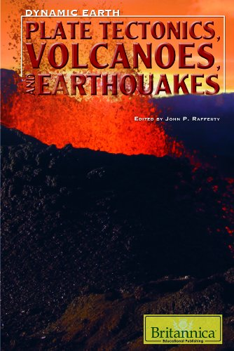 9781615301065: Plate Tectonics, Volcanoes, and Earthquakes (Dynamic Earth (Hardcover))