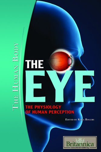 9781615301164: The Eye: The Physiology of Human Perception (The Human Body)