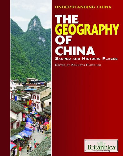 The Geography of China: Sacred and Historic Places (Understanding China)