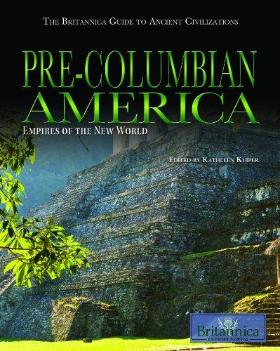 9781615301508: Pre-Columbian America: Empires of the New World (Britannica Guide to Ancient Civilizations)