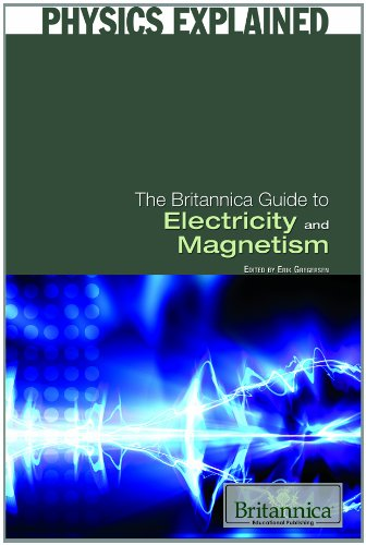 The Britannica Guide to Electricity and Magnetism (Physics Explained): Gregersen, Erik