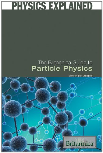 The Britannica Guide to Particle Physics (Hardback)
