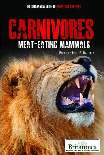 9781615303403: Carnivores: Meat-eating Mammals (The Britannica Guide to Predators and Prey)