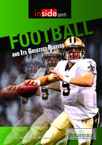 Football and Its Greatest Players (Inside Sports (Britannica Educational Publishing)): Rosen ...
