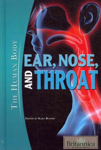 9781615306572: Ear, Nose, and Throat (The Human Body)
