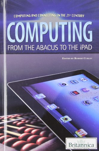9781615306602: Computing: From the Abacus to the iPad (Computing and Connecting in the 21st Century)