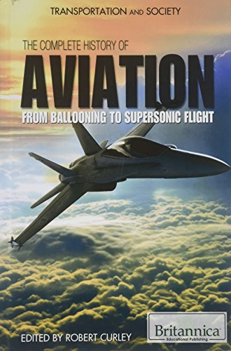 9781615306671: The Complete History of Aviation: From Ballooning to Supersonic Flight (Transportation and Society (Hardcover))