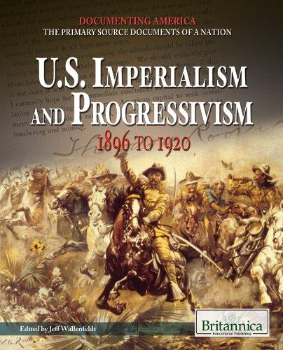 U.S. Imperialism and Progressivism: 1896 to 1920: Jeffrey H. Wallenfeldt