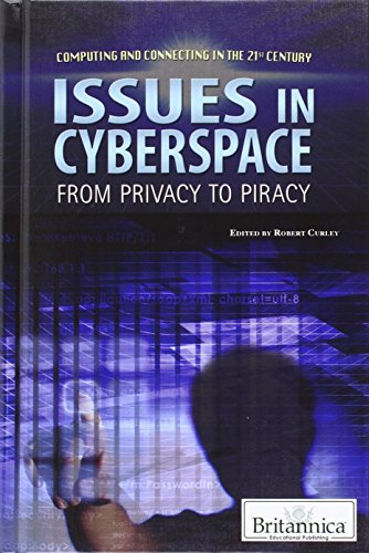 9781615306930: Issues in Cyberspace: From Privacy to Piracy (Computing and Connecting in the 21st Century)