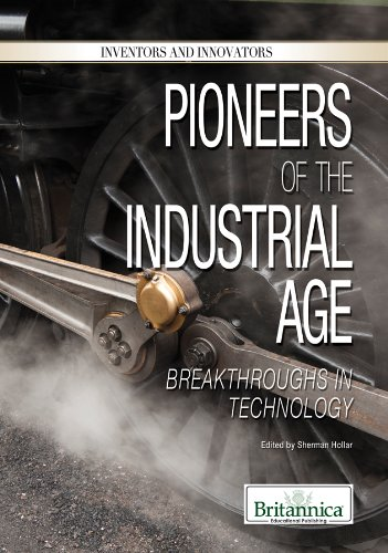 9781615306961: Pioneers of the Industrial Age: Breakthroughs in Technology (Inventors and Innovators)