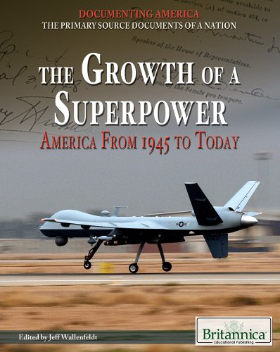 9781615306992: The Growth of a Superpower: America from 1945 to Today (Documenting America: The Primary Source Documents of a Nation)