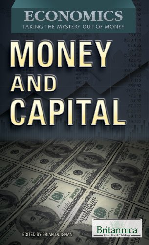 Money and Capital (Economics: Taking the Mystery Out of Money): Duignan, Brian