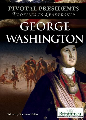 George Washington (Pivotal Presidents: Profiles in Leadership)